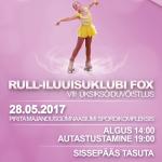 Rull-iluuisuklubi Fox VIII üksiksõiduvõistlus 28. mai 2017!